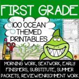 100 First Grade Ocean Theme No Prep Language, Reading, Writing, & Math Work