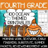 100 Fourth Grade Ocean Theme No Prep Language, Reading, Writing, & Math Work