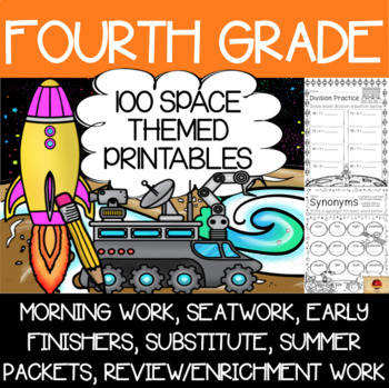 100 Fourth Grade Space Theme No Prep Language, Reading, Writing, & Math Work