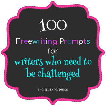 100 Freewriting Prompts for Writers Who Need to Be Challenged
