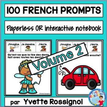 100 French Writing Prompts (Paperless or Interactive Notebook) Volume 2 Écriture