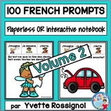100 French Writing Prompts Paperless or Interactive Notebook Volume 2
