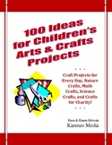 100 Ideas for Children's Arts & Crafts Projects
