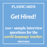 100+ Interview Questions for World Language Teachers - **FLASHCARDS**