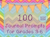 100 Journal Prompts for Grades 3-6