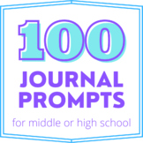 100 Journal Prompts for Middle or High School