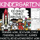 100 Kindergarten Space Theme No Prep Language, Reading, Writing, & Math Work