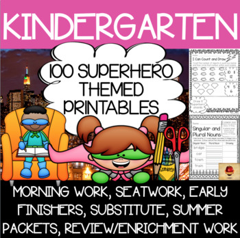 100 Kindergarten Superhero Theme No Prep Language, Reading, Writing, & Math Work