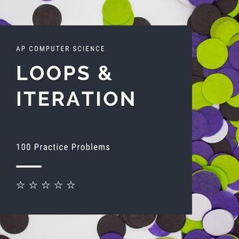 100 Loop Programming Exercises - APCS Coding Problem Set