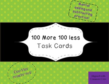 100 More 100 Less Task Cards