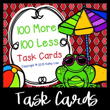100 More, 100 Less Task Cards