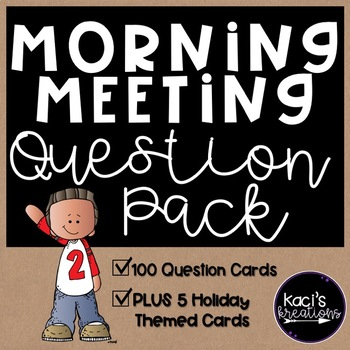 100 Morning Meeting Question Cards PLUS 5 Holiday Themed Questions