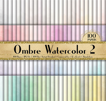 100 Ombre Watercolor Texture Digital Papers