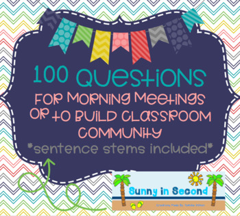 100 Questions for Morning Meetings or Building a Classroom Community