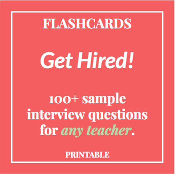 100+ Interview Questions for Any Teacher - **PRINTABLE / DIGITAL FLASHCARDS**