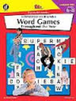 100+ Series Word Games Throughout the Year, Grades 6-8: Ch