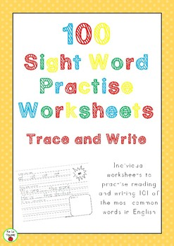 100 Sight Word Practise Worksheets_Trace and Write