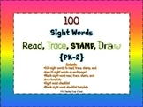 100 Sight Words to Read, Trace, Stamp, and Draw {with Sigh