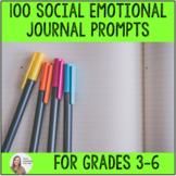 100 Social Emotional Journal Prompts for grades 3-6