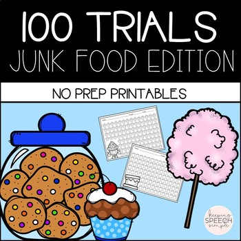 100 TRIALS - JUNK FOOD EDITION FOR  NO PREP SPEECH THERAPY