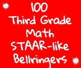 100 Third Grade Math STAAR-like Bellringers