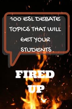 100 UNIQUE ESL Debate Topics