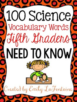 100 Science Vocabulary Words Fifth Graders NEED TO KNOW