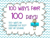 100 Ways for 100 Days! Over 100 ways to celebrate the 100t