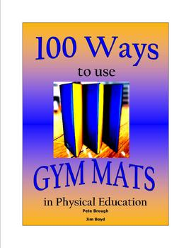 100 Ways to use Gyms Mats in Physical Education