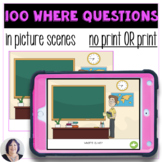 100 Where Questions in Picture Scenes for speech and langu