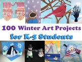100 Winter Art Projects for K-5 Students