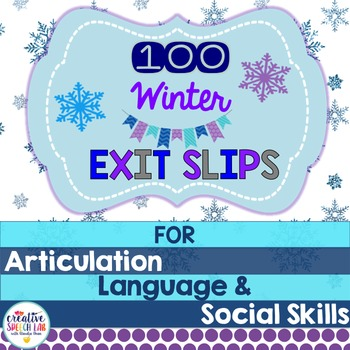 100 Winter Exit Slips for Articulation, Language and Socia