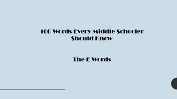 100 Words Every Middle Schooler Should Know- The E Words