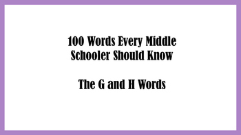 100 Words Every Middle Schooler Should Know- The G & H Words
