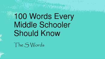 100 Words Every Middle Schooler Should Know- The S Words