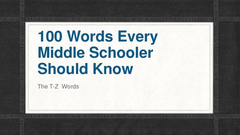 100 Words Every Middle Schooler Should Know- The T Words