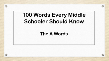100 Words Every Middle Schooler Should Know- Vocabulary Pr