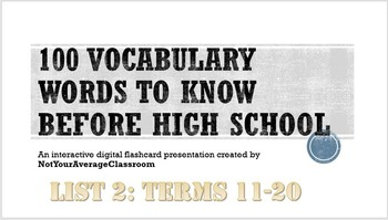 100 Words to Know Before High School List 2: words 11-20 EDITABLE