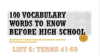 100 Words Every Middle Schooler Should Know  List 5: words 41-50 FREE Flashcards
