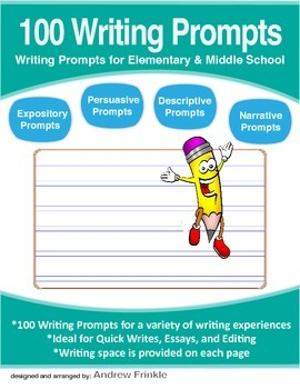 100 Writing Prompts - Expository Persuasive Narrative Descriptive Writing Ideas