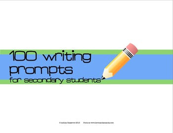 100 Writing Prompts for Secondary Students