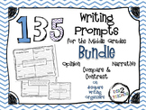 135 Writing Prompts (Middle Grades) Bundle (Opinion Narrative Compare/Contrast)