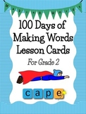 Making Words Lesson Cards: 100 Days for Grade 2