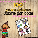 100 jours d'école - Colorie par code (Addition)