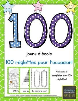 100 jours d'école – 100 réglettes pour l'occasion! [100th day of school]{French}