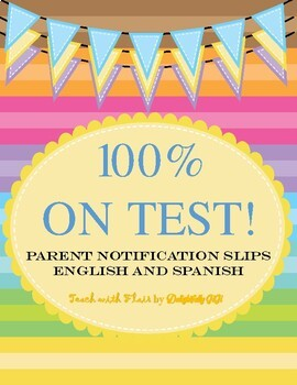 100% on Test! Parent Notification Editable Slips English and Spanish Version