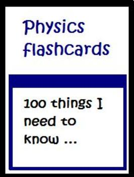 100 things I need to know in Physics flashcards