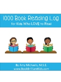 1000 Book Reading Log for Kids Who LOVE to Read