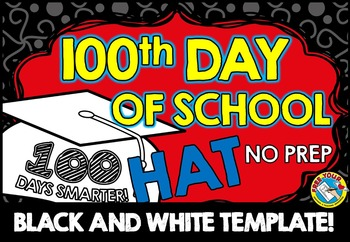 100TH DAY OF SCHOOL CRAFTS (GRADUATION HAT TEMPLATE) 100 D