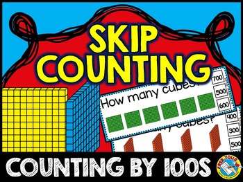100TH DAY OF SCHOOL ACTIVITIES (COUNTING BY 100S)